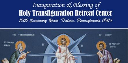 Inauguration & Blessing of Holy Transfiguration Retreat Center